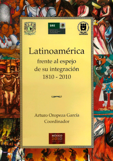 Latinoamérica frente al espejo de su integración 1810-2010