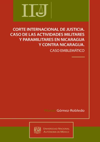 Corte Internacional de Justicia. Caso de las actividades militares y paramilitares en Nicaragua y contra Nicaragua. Caso emblemático