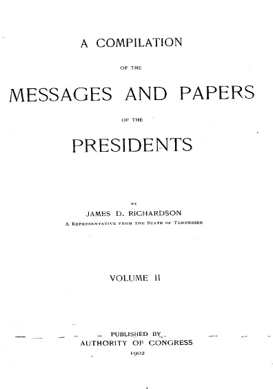 A Compilation of the Messages and Papers of the Presidents, 1789-1902, volume II