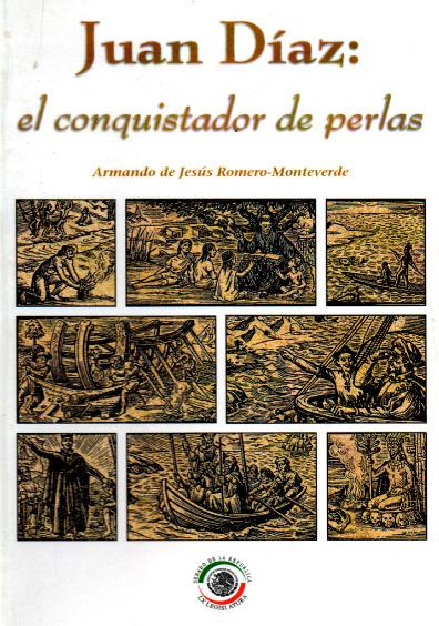 Juan Díaz: el conquistador de perlas