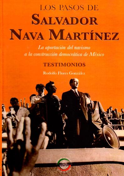 Los pasos de Salvador Martínez. La aportación del navismo a la construcción democrática de México