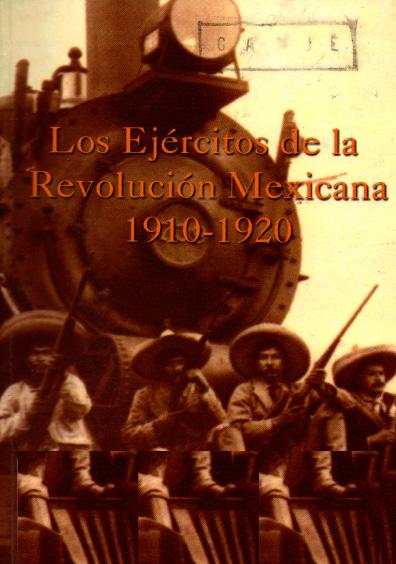 Los ejércitos de la Revolución Mexicana, 1910-1920