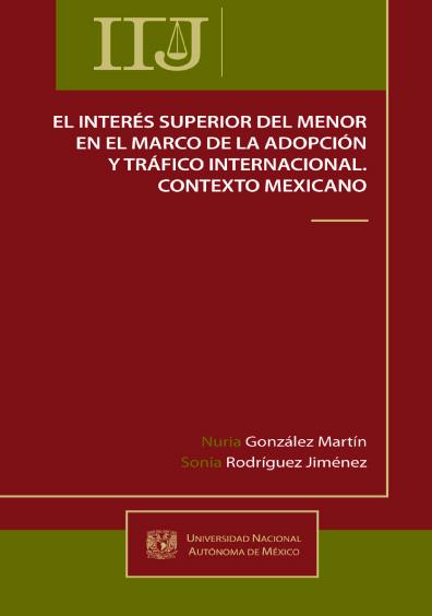 El interés superior del menor en el marco de la adopción y el tráfico internacional. Contexto mexicano