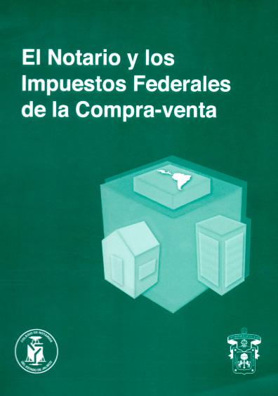 El notario y los impuestos federales de la compra-venta
