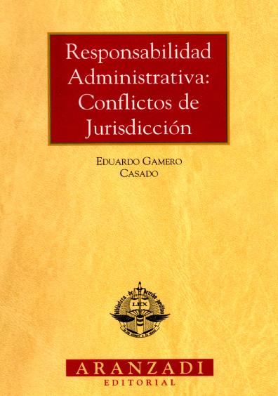 Responsabilidad administrativa: conflictos de jurisdicción