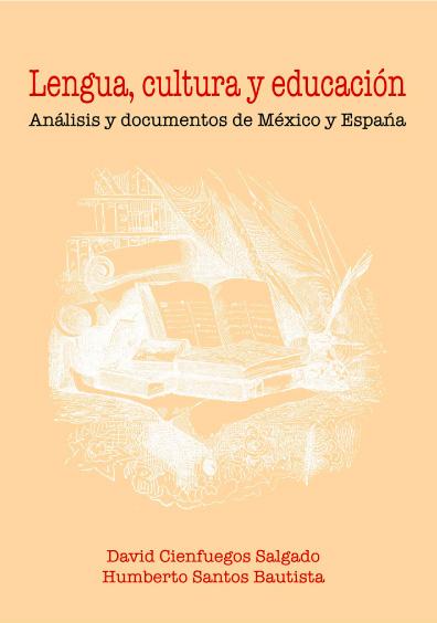 Lengua, cultura y educación. Análisis y documentos de México y España
