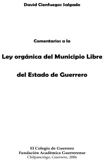 Comentarios a la Ley Orgánica del Municipio Libre del estado de Guerrero, 2a. ed.