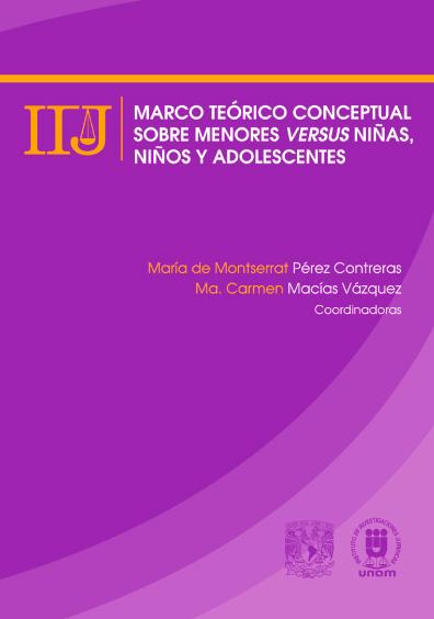 Marco teórico conceptual sobre menores versus niñas, niños y adolescentes. Colección Publicación electrónica
