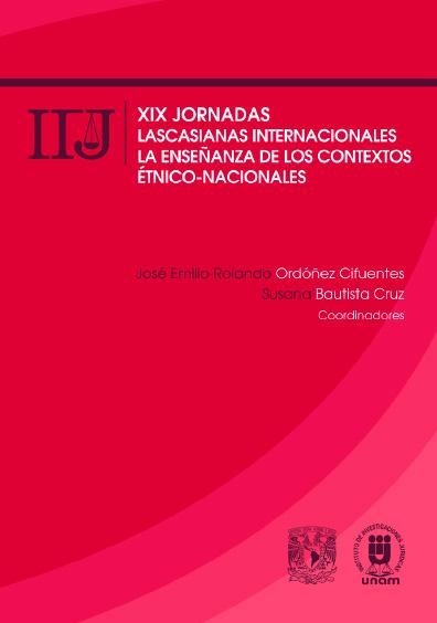 XIX Jornadas Lascasianas Internacionales. La enseñanza de los contextos étnico-nacionales
