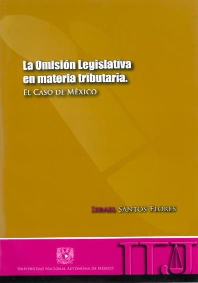 La omisión legislativa en materia tributaria. El caso de México