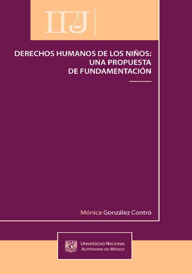 Derechos humanos de los niños: una propuesta de fundamentación, 1a. reimp.