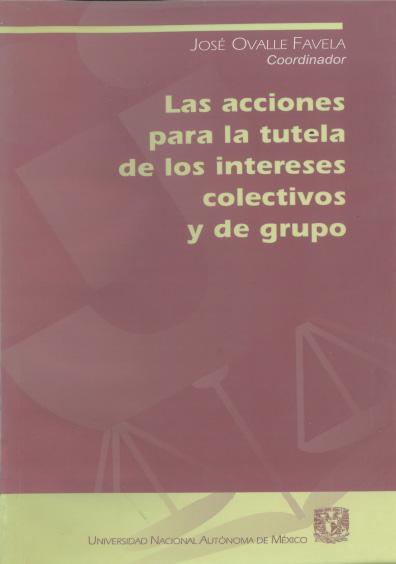 Las acciones para la tutela de los intereses colectivos y de grupo, 2a. ed.