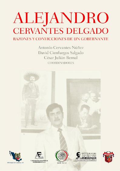 Alejandro Cervantes Delgado. Razones y convicciones de un gobernante