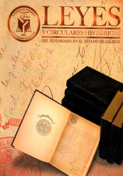 Leyes y circulares históricas del notariado en el estado de Jalisco