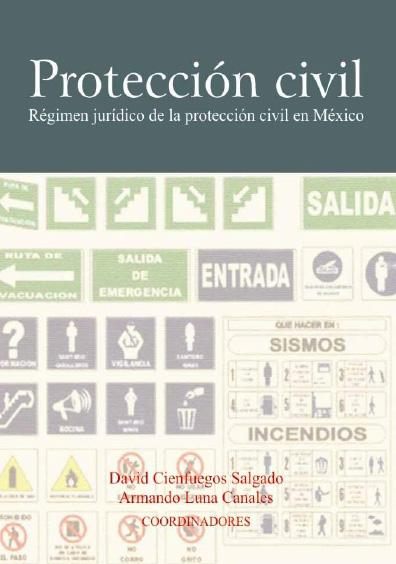 Protección civil. Régimen jurídico de la protección civil en México