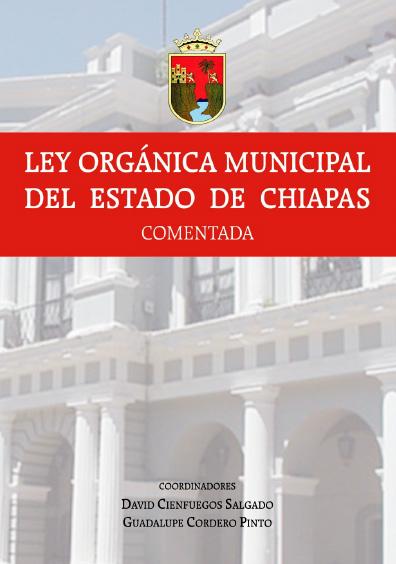 Ley Orgánica Municipal del Estado de Chiapas comentada