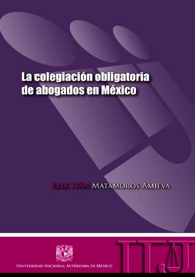 La colegiación obligatoria de abogados en México