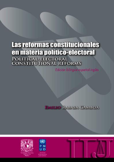 Las reformas constitucionales en materia política-electoral / Political-Electoral Constitutional Reforms