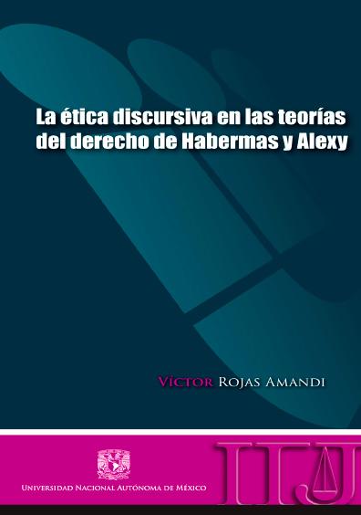 La ética discursiva en las teorías del derecho de Habermas y Alexy