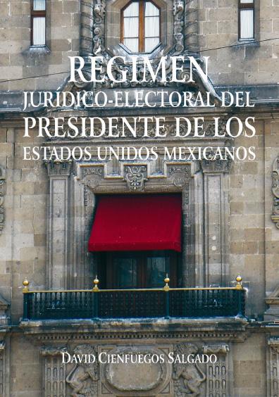 Régimen jurídico del presidente de los Estados Unidos Mexicanos