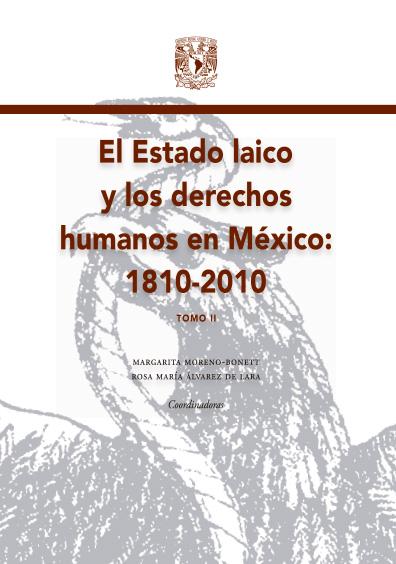 El Estado laico y los derechos humanos en México: 1810-2010, tomo II