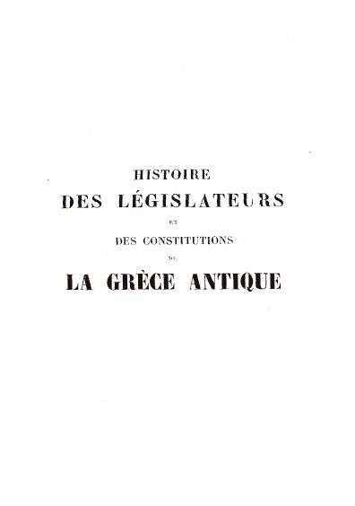 Histoire des législateurs et des constitutions de la Gréce antique, tome premier