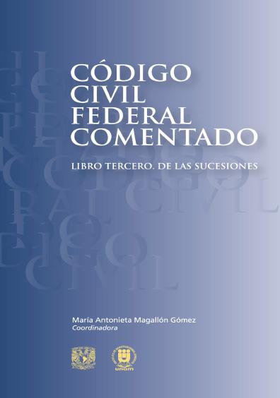 Código Civil Federal comentado. Libro tercero. De las sucesiones