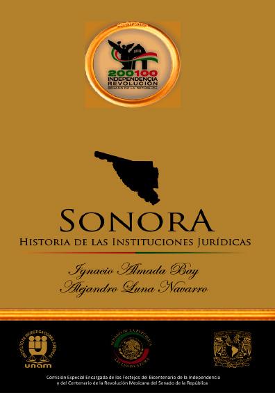 Sonora, siglo XIX-XXI. Historia de las instituciones jurídicas