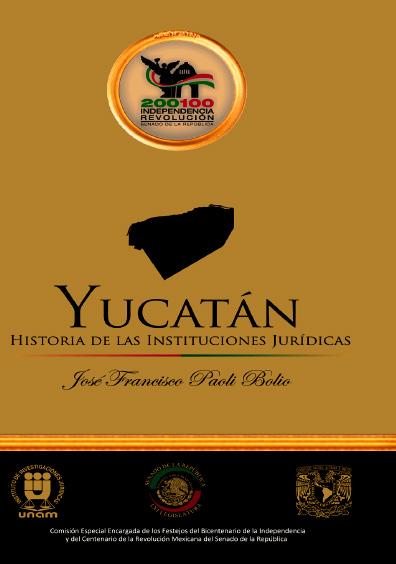 Yucatán. Historia de las instituciones jurídicas