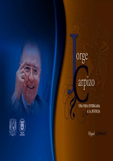 Jorge Carpizo. Una vida entregada a la justicia