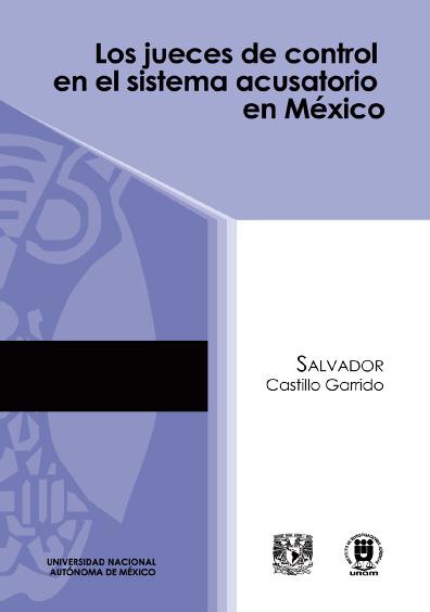 Los jueces de control en el sistema acusatorio en México