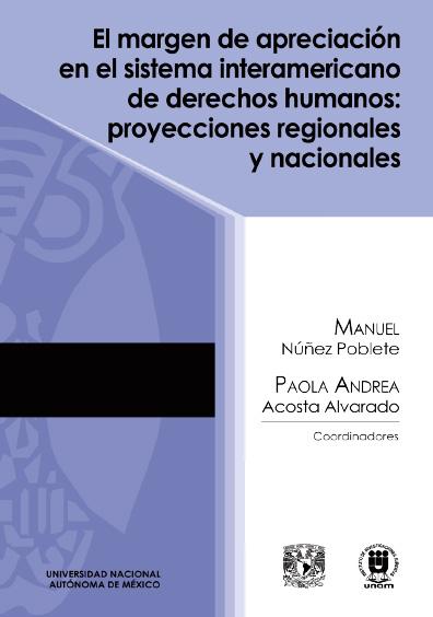 El margen de apreciación en el sistema interamericano de derechos humanos: proyecciones regionales y nacionales