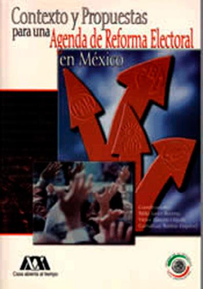 Contexto y propuestas para una agenda de reforma electoral en México