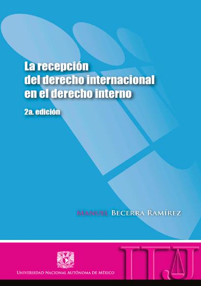 La recepción del derecho internacional en el derecho interno, 2a. ed.