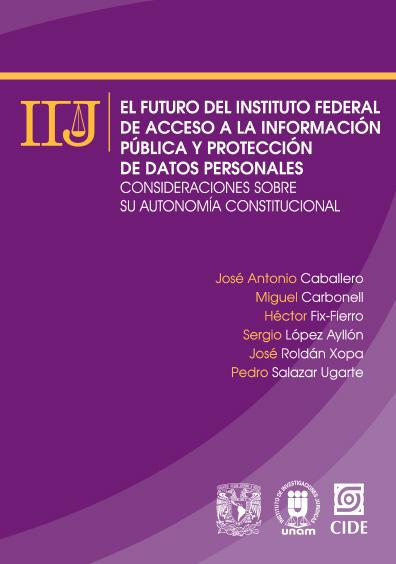El futuro del Instituto Federal de Acceso a la Información Pública y Protección de Datos Personales. Consideraciones sobre su autonomía constitucional