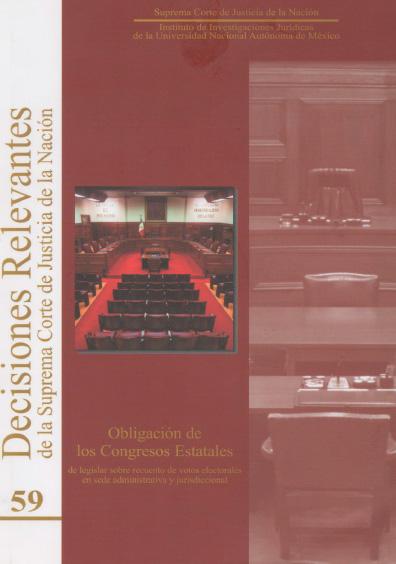 Decisiones relevantes de la Suprema Corte de Justicia de la Nación, núm. 59, Obligación de los congresos estatales de legislar sobre recuento de votos electorales en sede administrativa y jurisdiccional