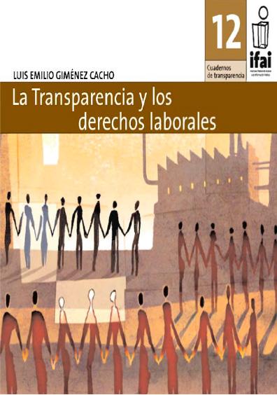 Cuadernos de Transparencia 12. La transparencia y los derechos laborales