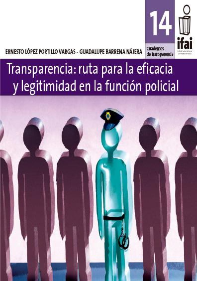 Cuadernos de Transparencia 14. Transparencia: ruta para la eficacia y legitimidad en la función judicial