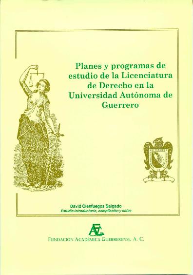 Los planes y programas de estudio de la licenciatura de derecho en la Universidad Autónoma de Guerrero