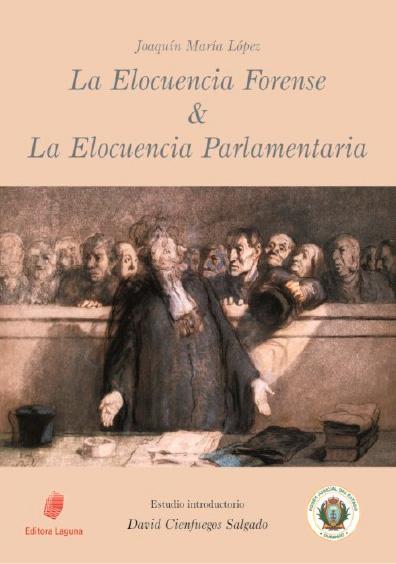 La elocuencia forense & la elocuencia parlamentaria