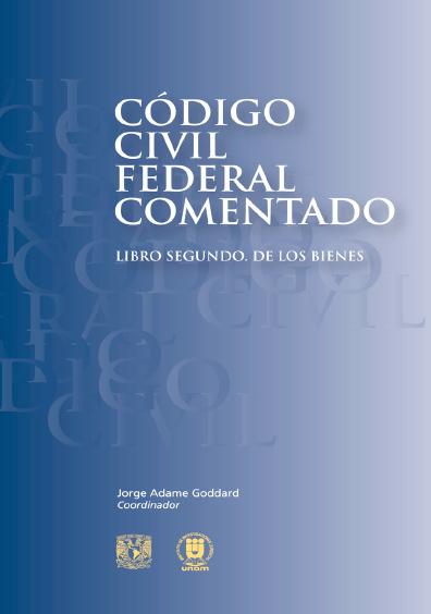 Código Civil federal comentado. Libro segundo. De los bienes