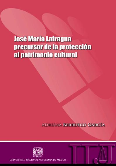 José María Lafragua. Precursor de la protección al patrimonio cultural