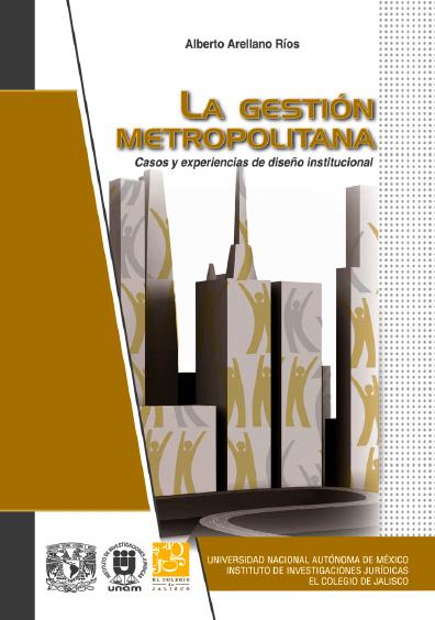 La gestión metropolitana. Casos y experiencias de diseño institucional