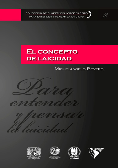 Colección de Cuadernos Jorge Carpizo. Para entender y pensar la laicidad, núm. 2, El concepto de laicidad