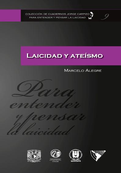 Colección de Cuadernos Jorge Carpizo. Para entender y pensar la laicidad, núm. 9, Laicidad y ateísmo
