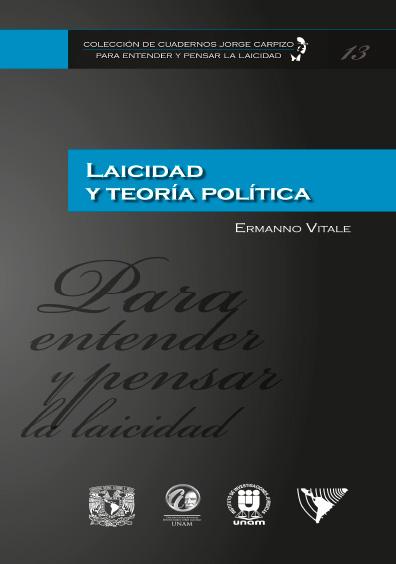 Colección de Cuadernos Jorge Carpizo. Para entender y pensar la laicidad, núm. 13, Laicidad y teoría política (Russell y Bobbio)