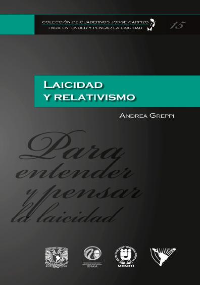 Colección de Cuadernos Jorge Carpizo. Para entender y pensar la laicidad, núm. 15, Laicidad y relativismo