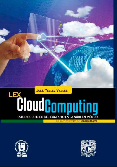 Lex Cloud Computing. Estudio jurídico del cómputo en la nube de México