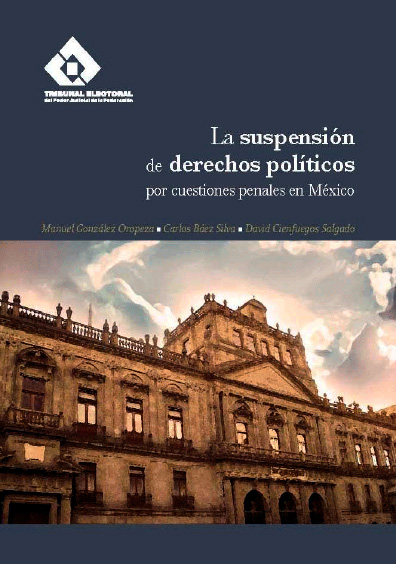 La suspensión de derechos políticos por cuestiones penales en México