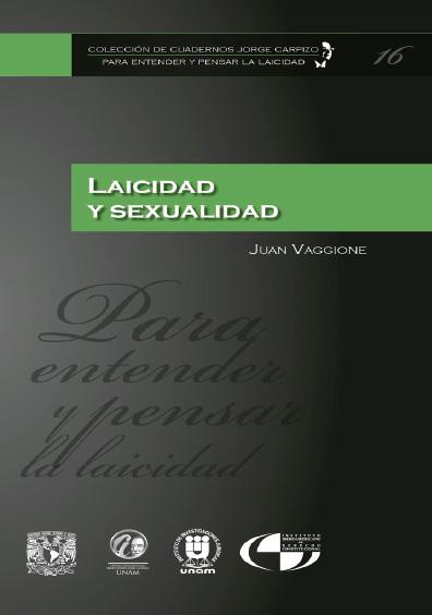 Colección de Cuadernos Jorge Carpizo. Para entender y pensar la laicidad, núm. 16, Laicidad y sexualidad